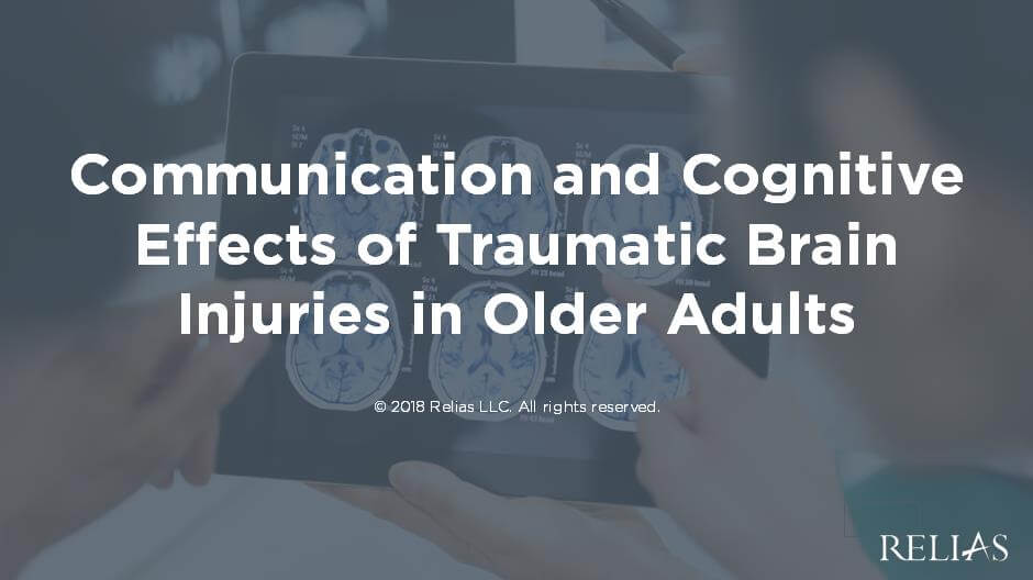 Communication and Cognitive Effects of Traumatic Brain Injuries in Older Adults