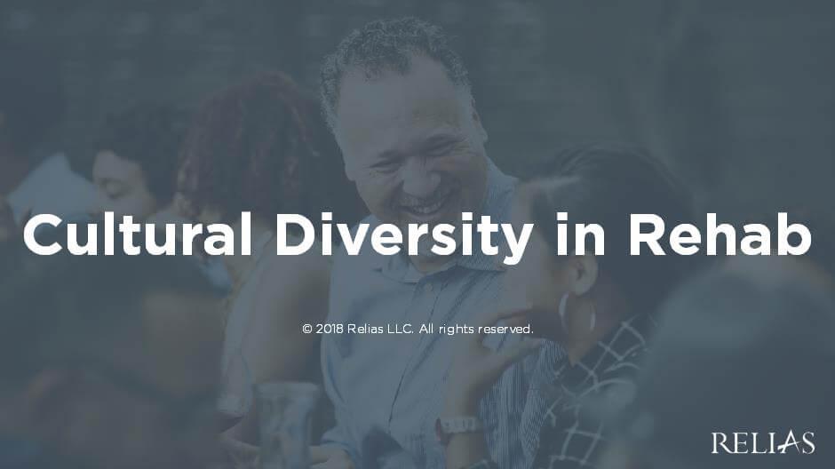 Cultural Diversity in Rehab