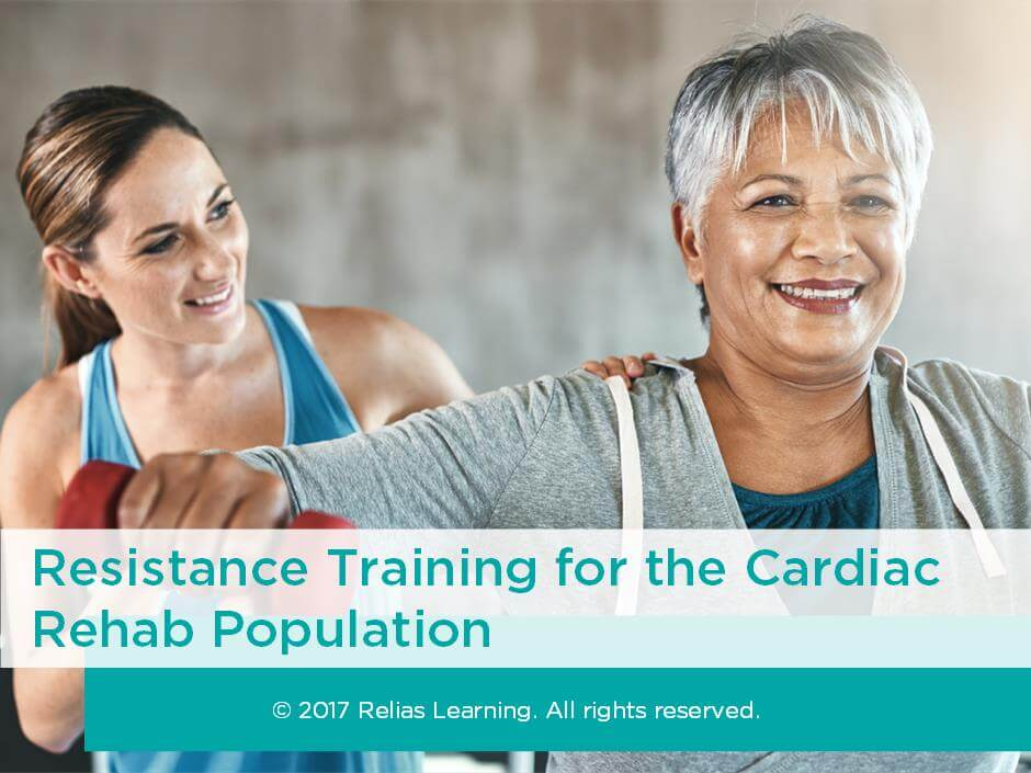 Resistance Training for the Cardiac Rehab Population
