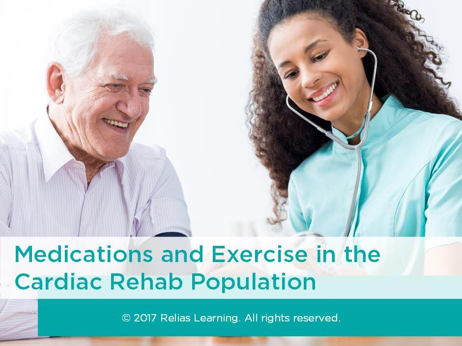 Medications and Exercise in the Cardiac Rehab Population