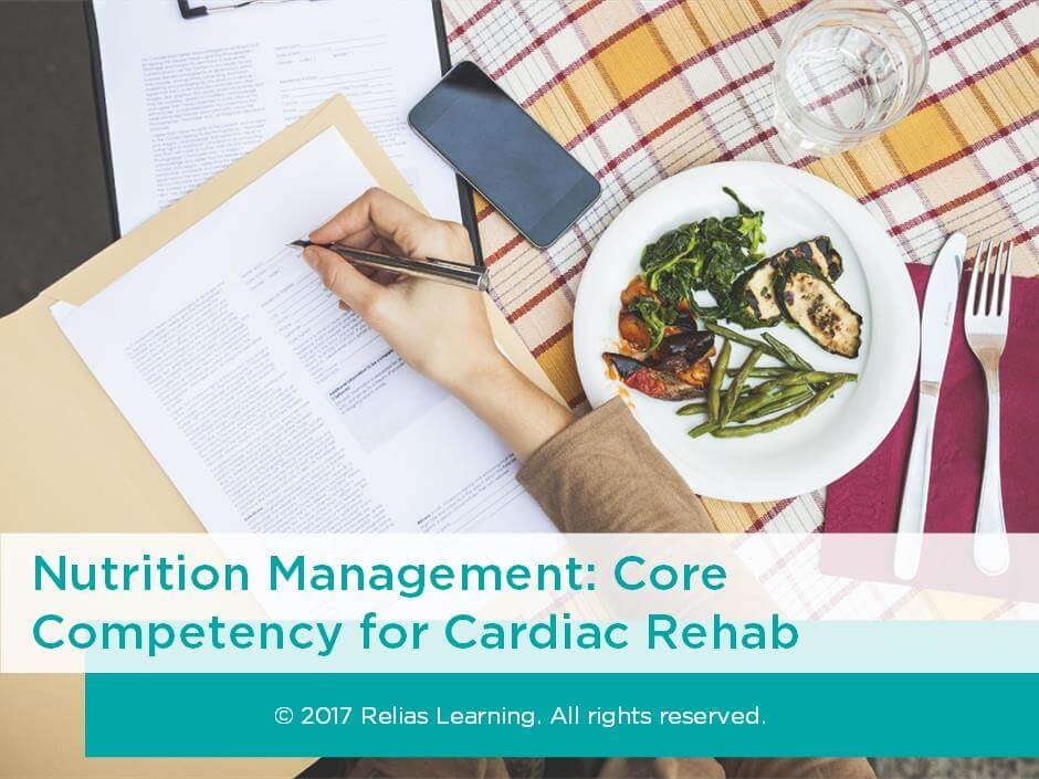 Nutrition Management: Core Competency for Cardiac Rehab