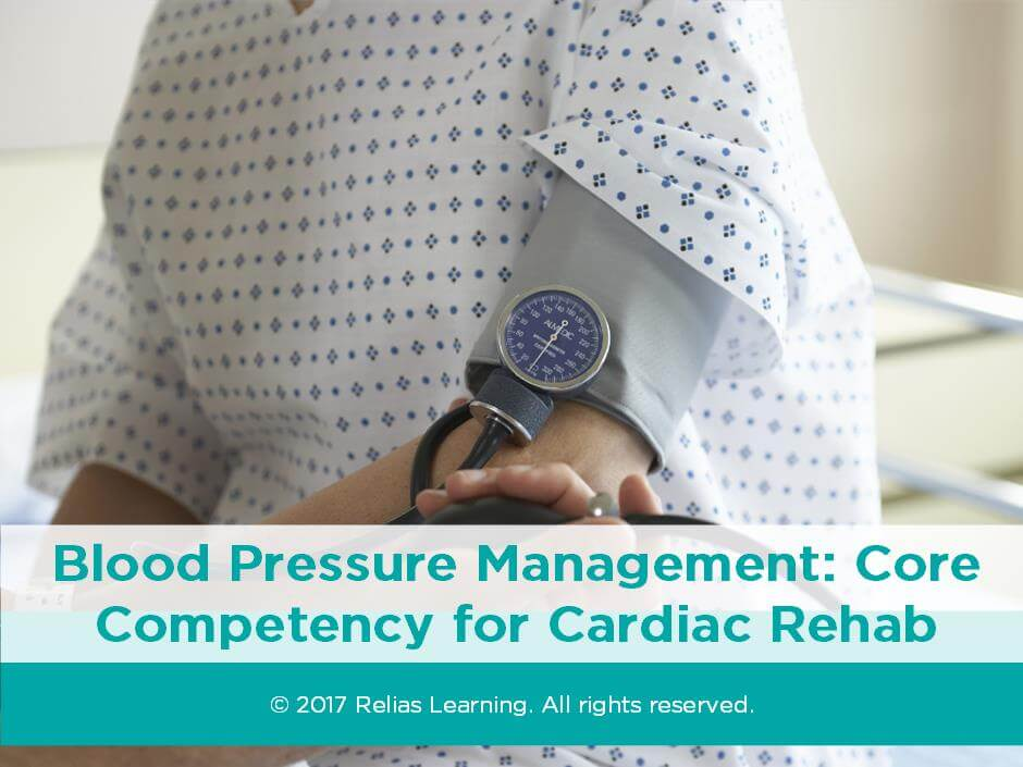 Blood Pressure Management: Core Competency for Cardiac Rehab