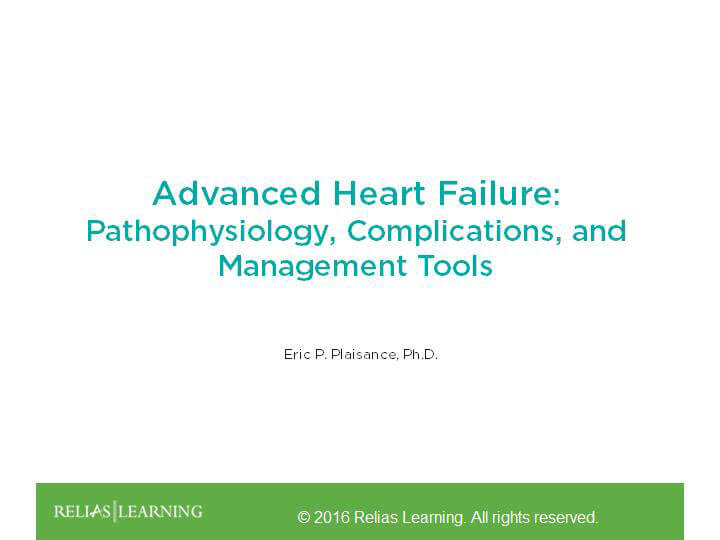 Advanced Heart Failure: Pathophysiology, Complications, and Management Tools