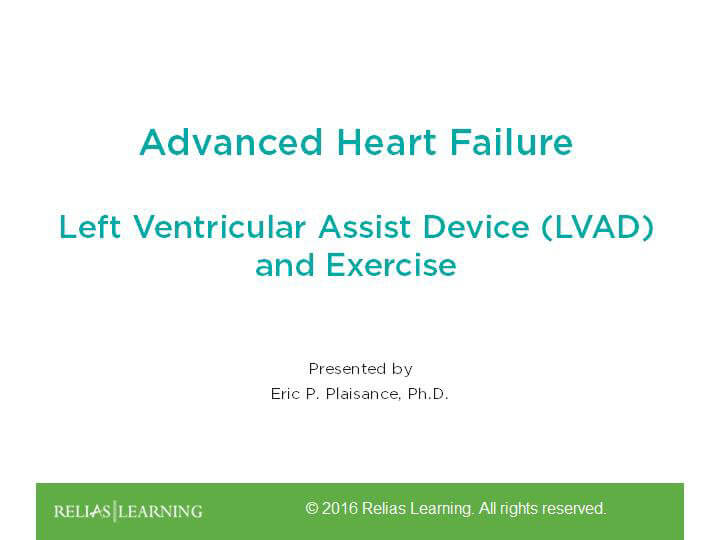 Advanced Heart Failure: Left Ventricular Assist Device (LVAD) and Exercise