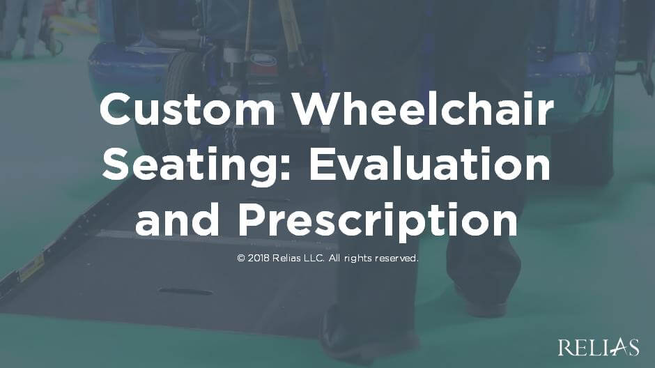 Custom Wheelchair Seating: Evaluation and Prescription