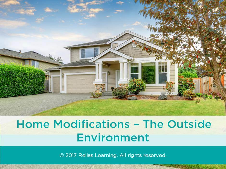 Home Modifications - The Outside Environment