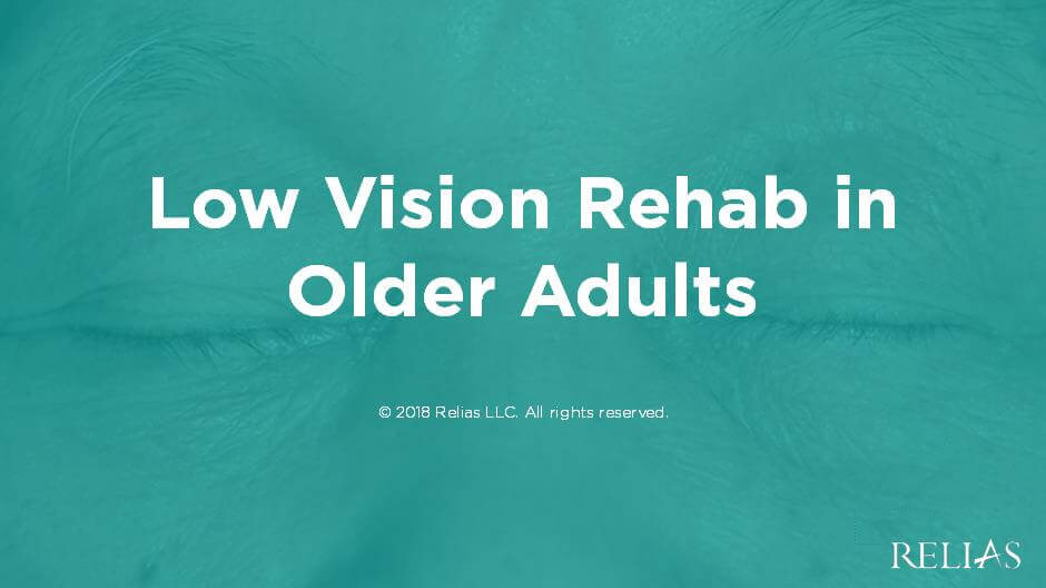 Low Vision Rehab in Older Adults