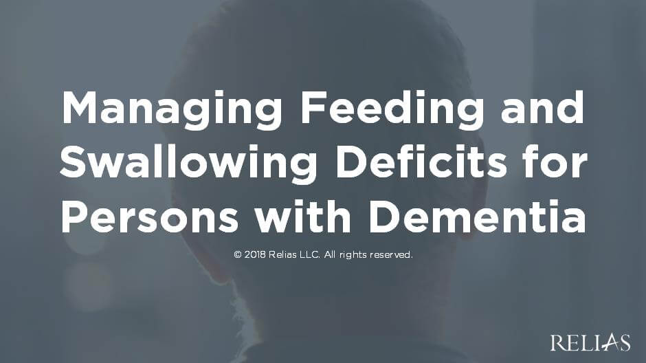 Managing Feeding and Swallowing Deficits for Persons with Dementia