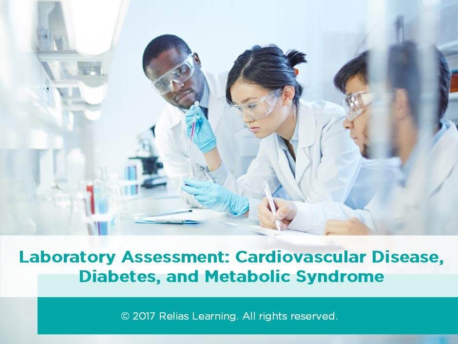 Laboratory Assessment: Cardiovascular Disease, Diabetes, and Metabolic Syndrome