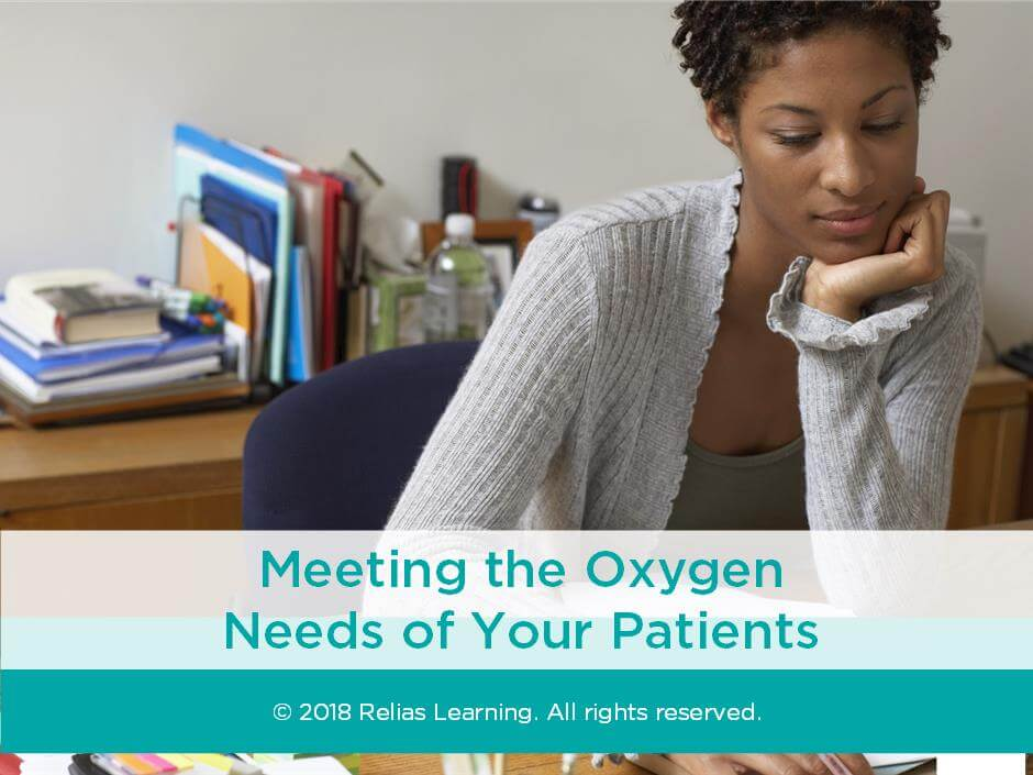 Meeting the Oxygen Needs of Your Patients