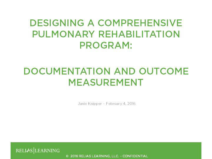 Pulmonary Rehabilitation Documentation and Outcome Measurements - Part 6