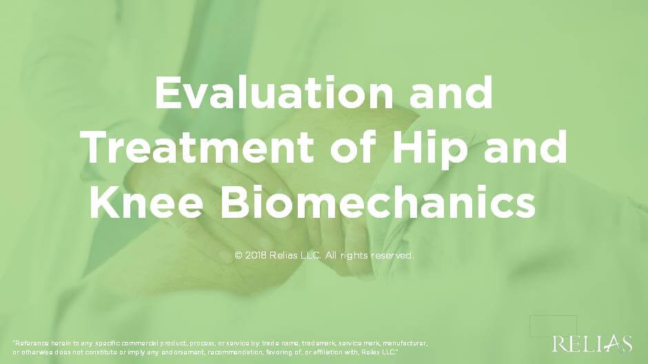 Evaluation and Treatment of Hip and Knee Biomechanics