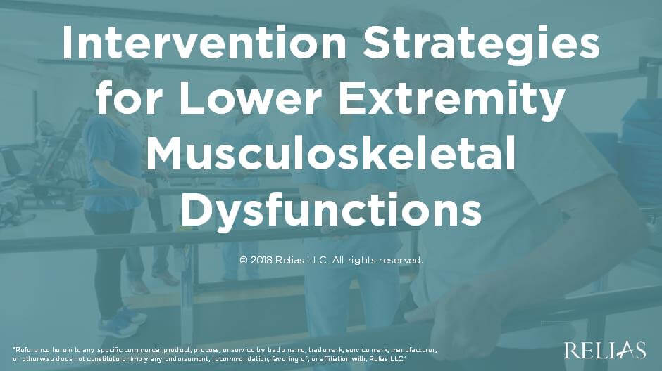 Intervention Strategies for Lower Extremity Musculoskeletal Dysfunctions