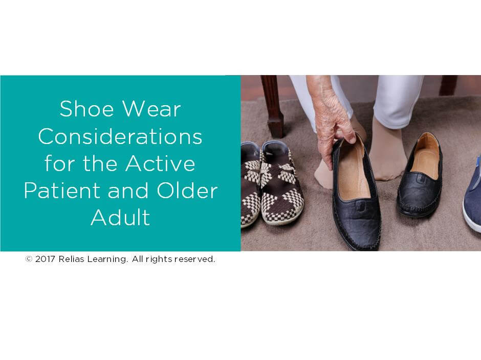 Shoe Wear Considerations for the Active Patient and Older Adult