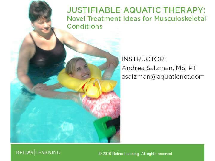 Justifiable Aquatic Therapy -   Novel Treatment Ideas for Musculoskeletal Conditions