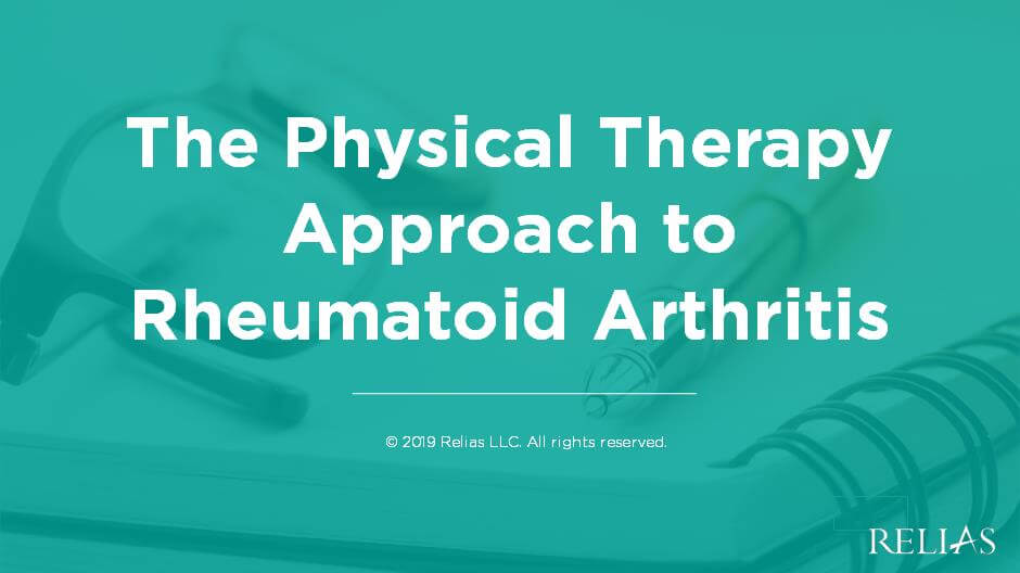 The Physical Therapy Approach to Rheumatoid Arthritis