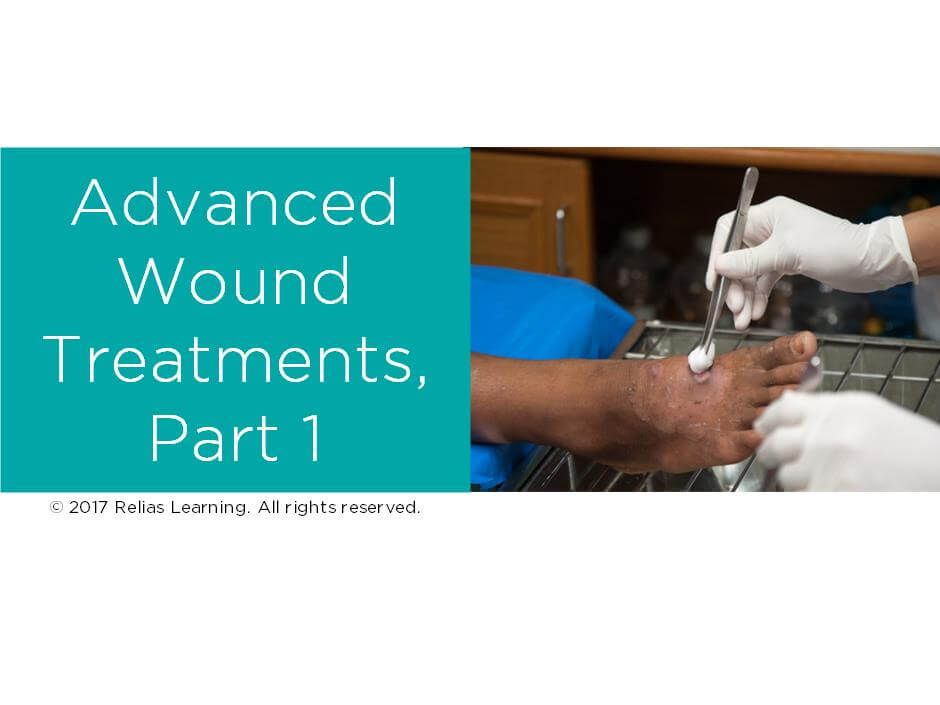 Advanced Wound Treatments, Part 1