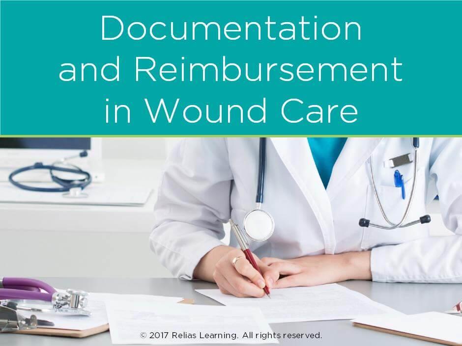 Documentation and Reimbursement in Wound Care
