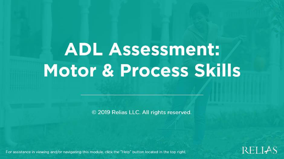 ADL Assessment: Motor & Process Skills