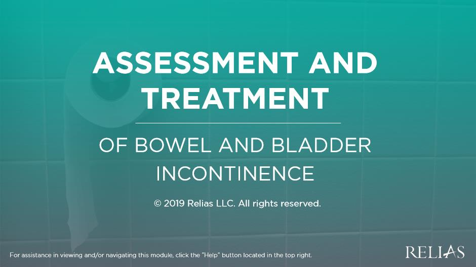 Assessment and Treatment of Bowel and Urinary Incontinence
