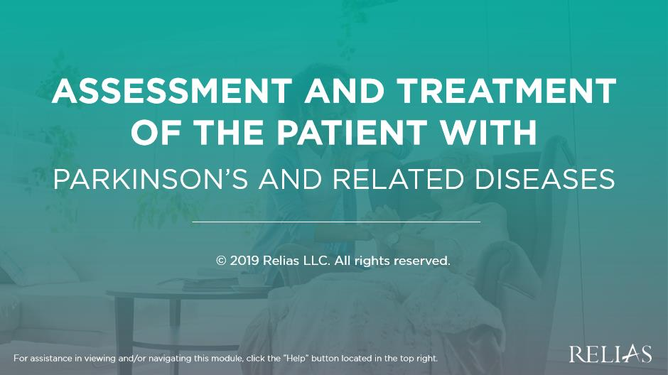 Assessment and Treatment of the Patient with Parkinson's and Related Diseases