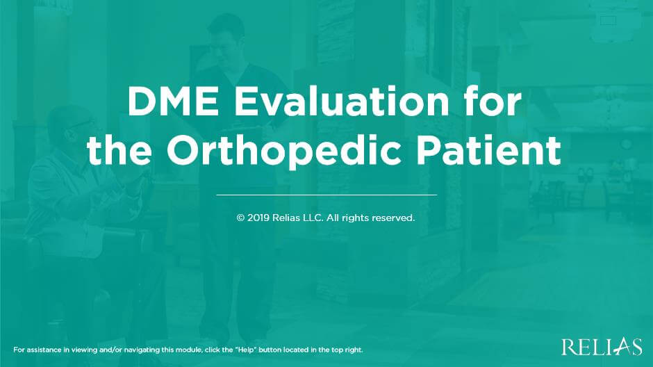 DME Evaluation for the Orthopedic Patient
