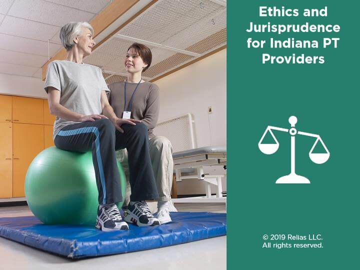 Ethics and Jurisprudence for Indiana PT Providers