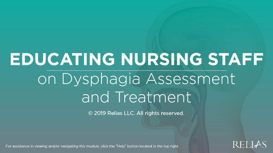 Educating Nursing Staff on Dysphagia Assessment and Treatment