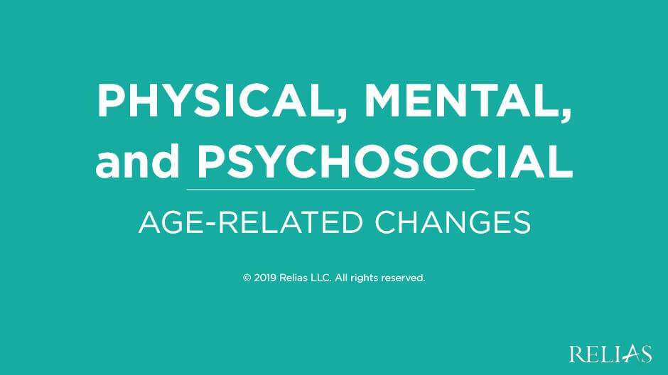 Physical, Mental, and Psychosocial Age-Related Changes