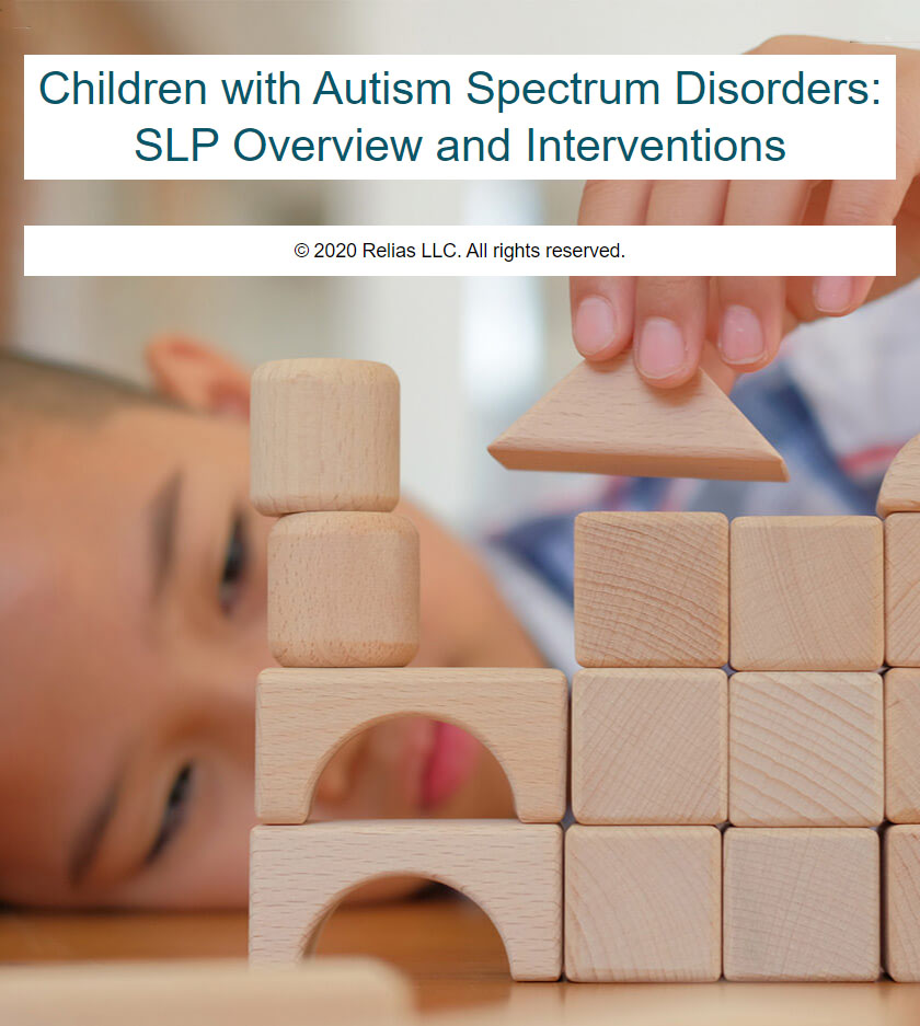 Children with Autism Spectrum Disorder: SLP Overview and Interventions