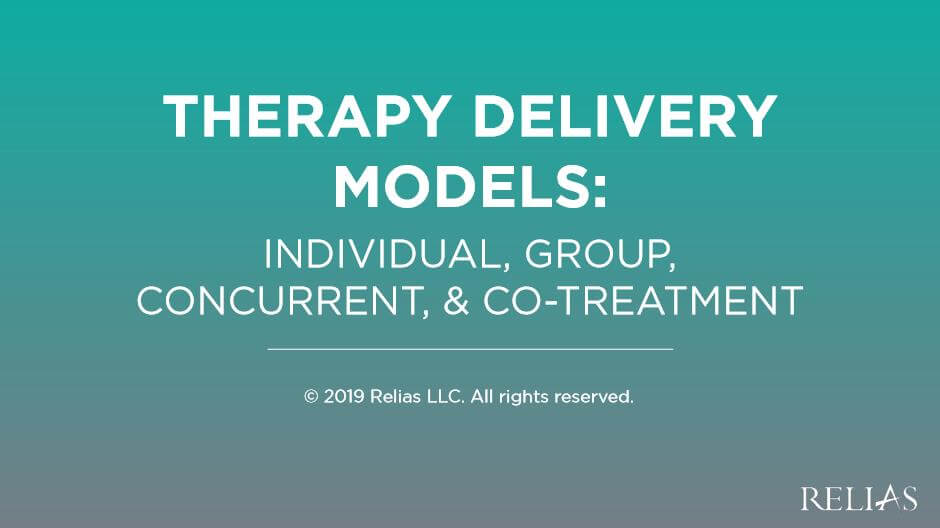 Therapy Delivery Models:  Individual, Group, Concurrent, and Co-Treatment