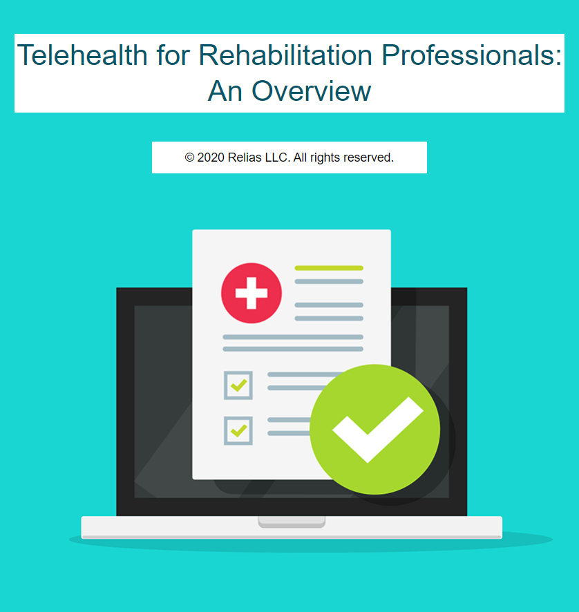 Telehealth for Rehabilitation Professionals: An Overview