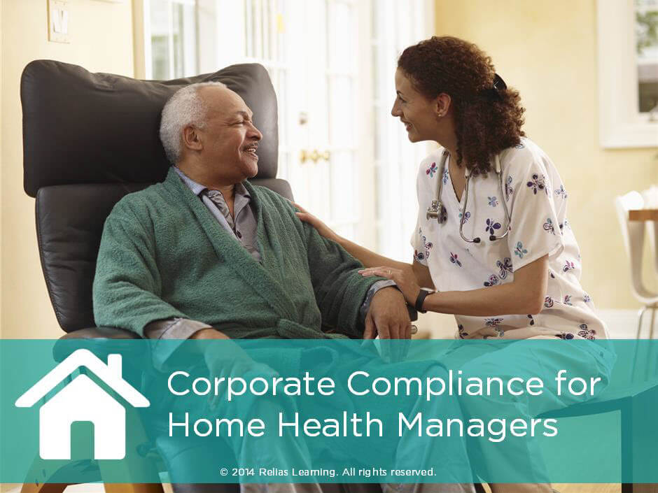 Corporate Compliance for Home Health Managers