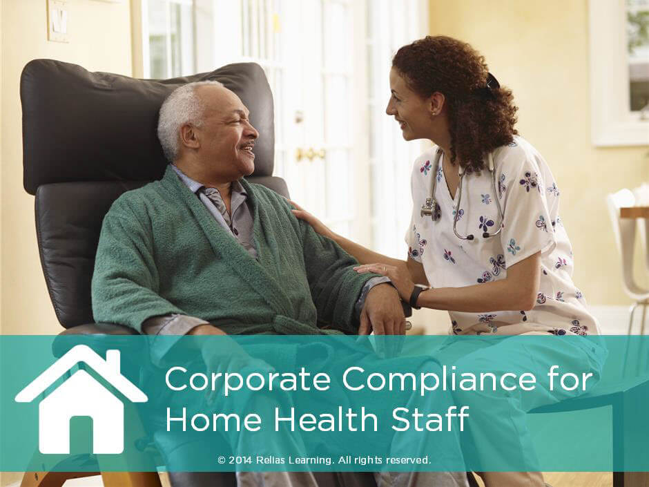 Corporate Compliance for Home Health Staff