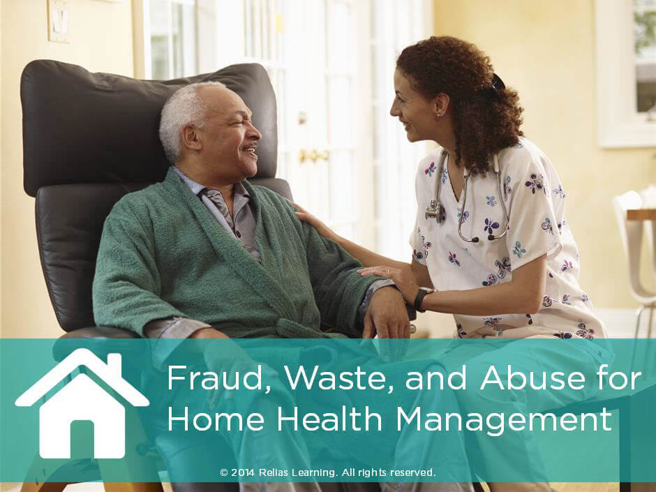 Fraud, Waste, and Abuse for Home Health Management
