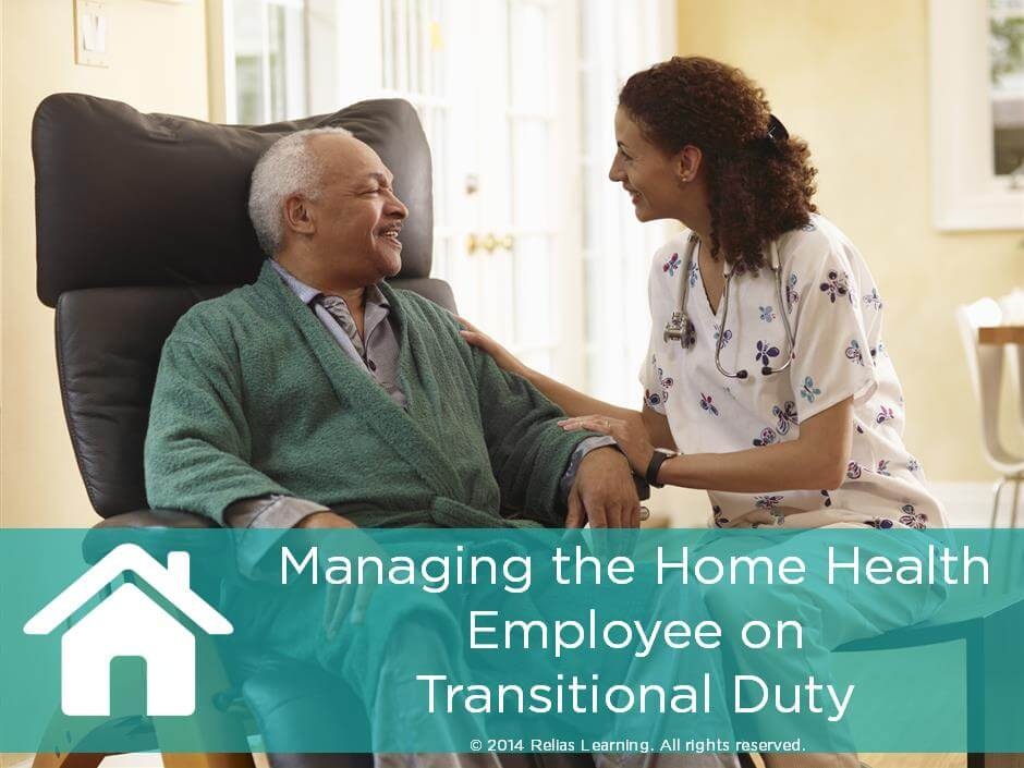Managing the Home Health Employee on Transitional Duty