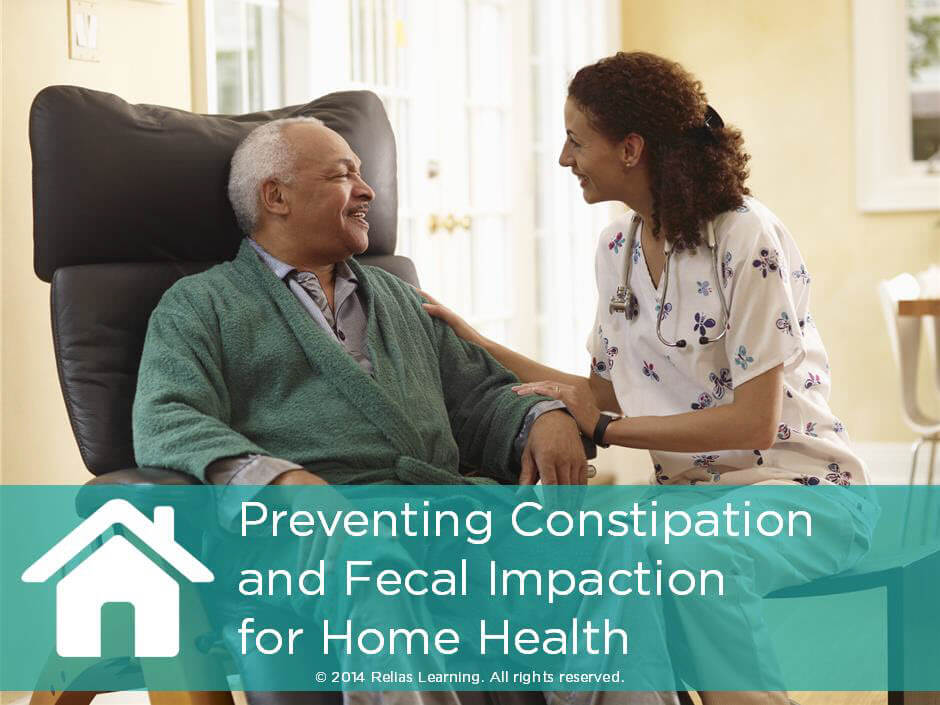 Preventing Constipation and Fecal Impaction for Home Health