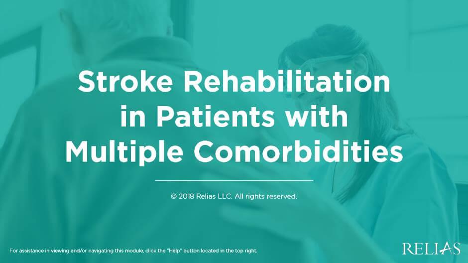 Stroke Rehabilitation in Patients with Multiple Comorbidites