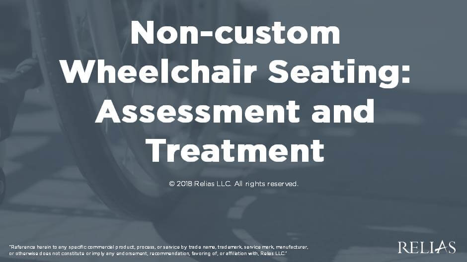 Non-custom Manual Wheelchair Seating: Assessment and Treatment