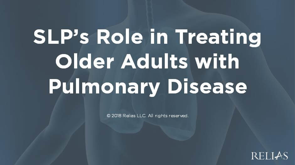 SLP's Role in Treating Older Adults with Pulmonary Disease