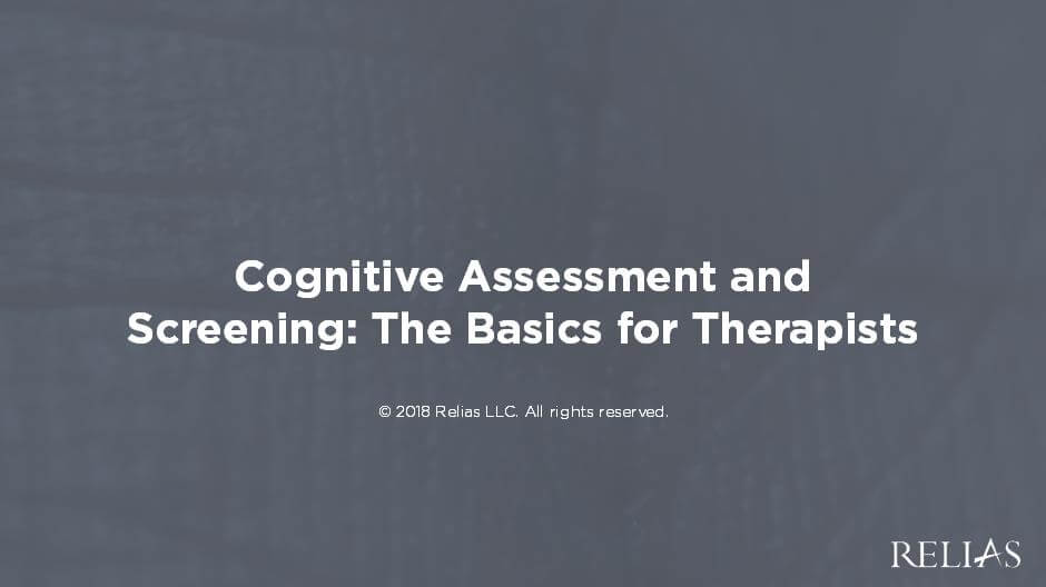 Cognitive Assessment and Screening: The Basics for Therapists