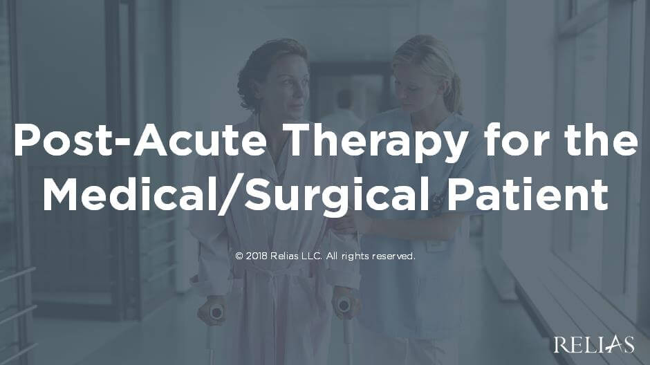 Post-Acute Therapy for the Medical/Surgical Patient
