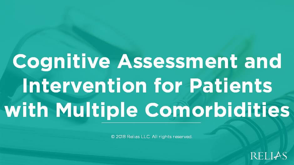 Cognitive Assessment and Intervention for Patients with Multiple Comorbidities