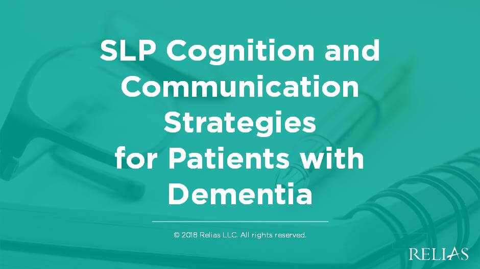 SLP Cognition and Communication Strategies for Patients with Dementia