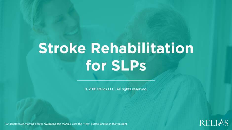 Stroke Rehabilitation for SLPs