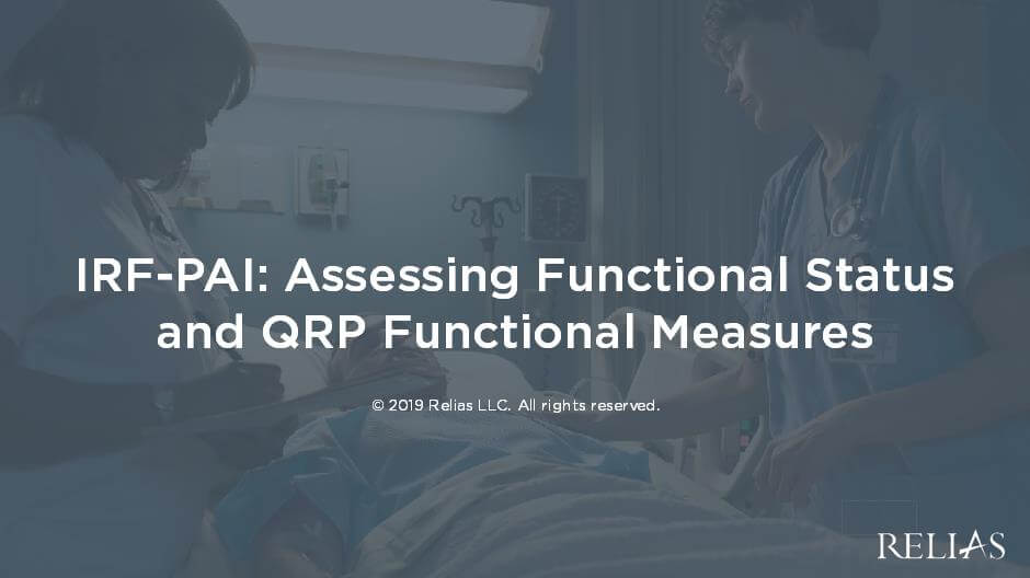 IRF-PAI: Assessing Functional Status and QRP Functional Measures