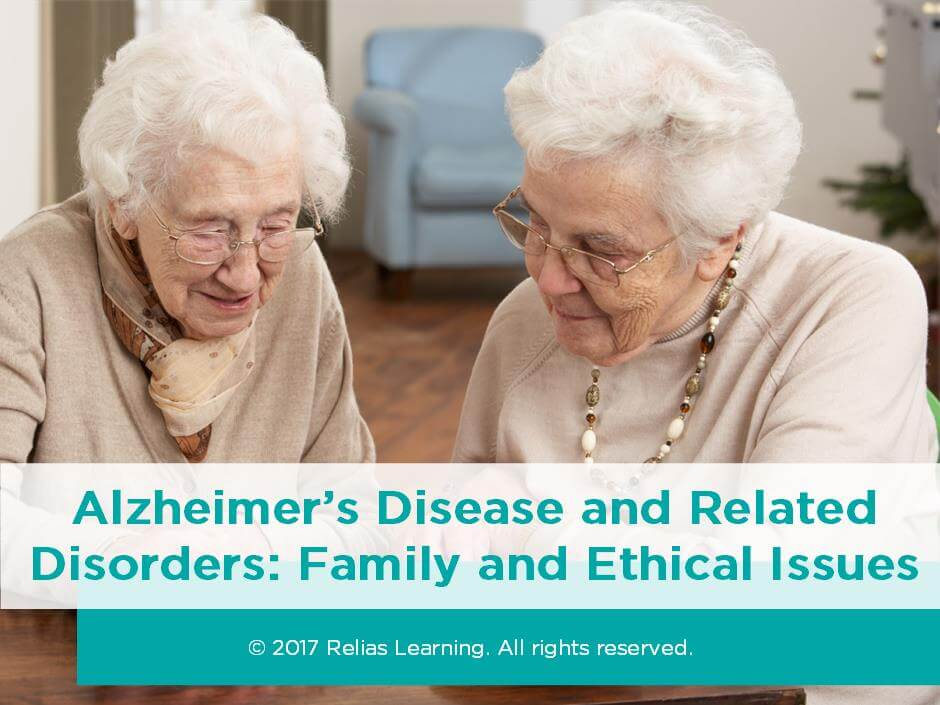 Alzheimer's Disease and Related Disorders: Family and Ethical Issues