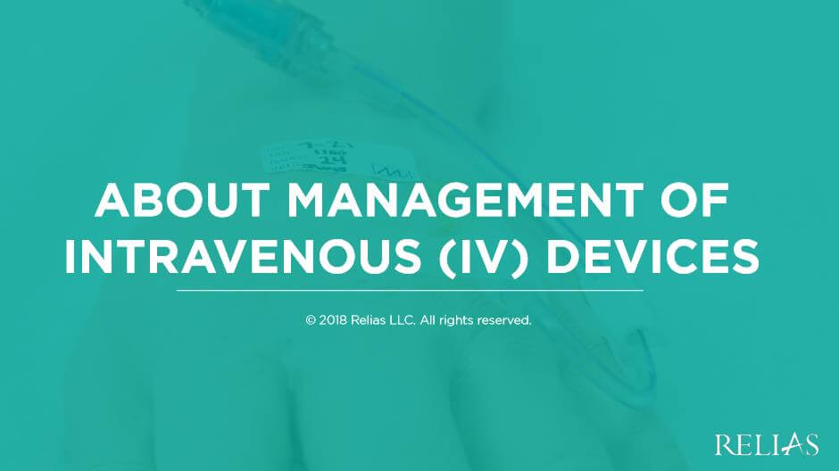 About Management of Intravenous (IV) Devices