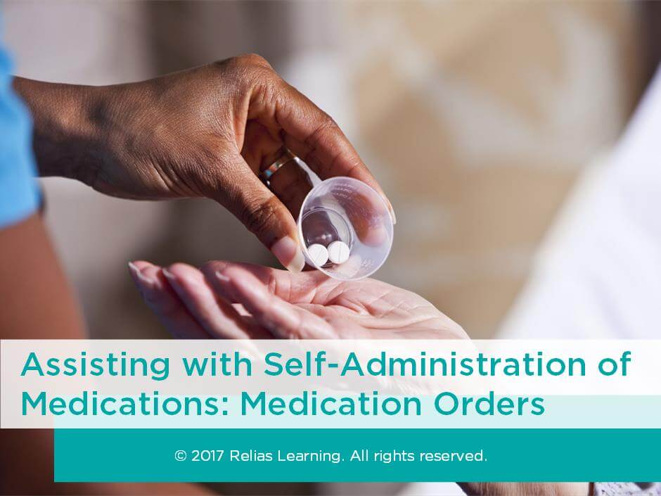 Assisting with Self-Administration of Medications: Medication Orders