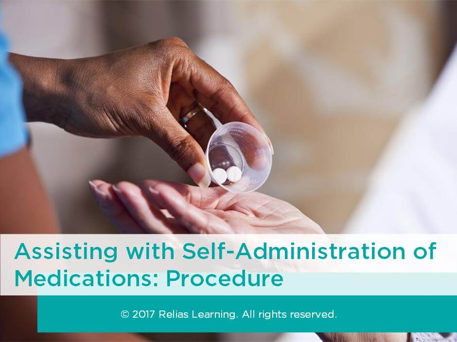 Assisting with Self-Administration of Medications: Procedure